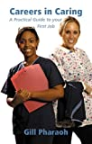 img - for Careers in Caring: A Practical Guide to Your First Job by Gill Pharaoh (2010-02-04) book / textbook / text book