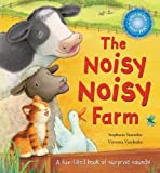 The Noisy Noisy Farm, Stephanie Stansbie, 1561487082