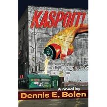 Kaspoit! by Dennis E. Bolen (2009-10-15)