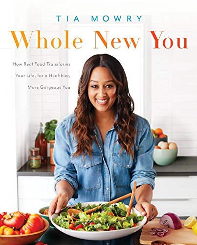 New Whole Foods (Whole New You: How Real Food Transforms Your Life, for a Healthier, More Gorgeous You)