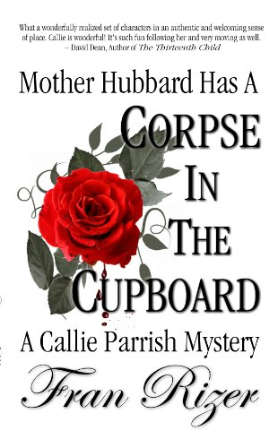 Mother Hubbard Has A Corpse In The Cupboard (A Callie Parrish Mystery Book 5)