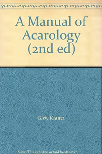 a manual of acarology 2nd ed g w krantz amazon com books rh amazon com Acarology and Human Health Acarology and Human Health