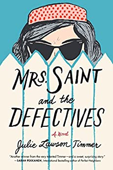 Mrs. Saint and the Defectives: A Novel by [Timmer, Julie Lawson]