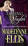 Taming Taylor: Volume 3 (Romps & Rakehells)