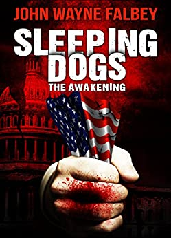 Sleeping Dogs: The Awakening by [Falbey, John Wayne]