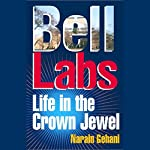 Bell Labs: Life in the Crown Jewel | Narain Gehani