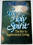 The Holy Spirit, Bill Bright, 0918956676