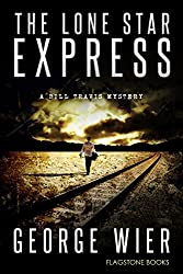 The Lone Star Express (The Bill Travis Mysteries Book 13)