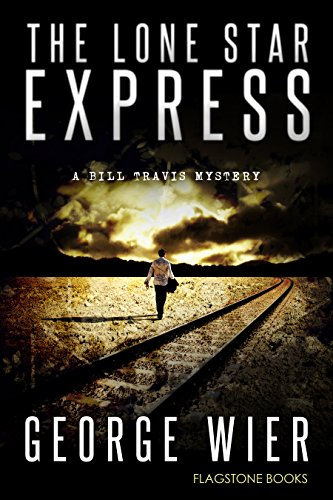 the-lone-star-express-the-bill-travis-mysteries-book-13