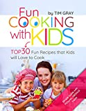 fun cooking with kids top 30 fun recipes that kids will love to cook