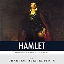 Everything You Need to Know About Hamlet | Livre audio Auteur(s) :  Charles River Editors Narrateur(s) : Jim D Johnston