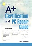 img - for A+ Certification and PC Repair Guide (2nd Edition) by Pete Moulton (2002-01-15) book / textbook / text book