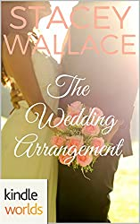 Four Weddings and a Fiasco: The Wedding Arrangement (Kindle Worlds Novella)