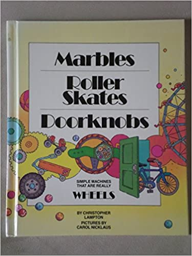 Marbles Simple Machines That Are Really Wheels Roller Skates Doorknobs
