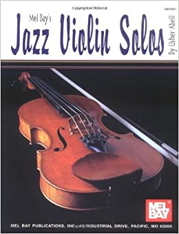 Mel Bay's Jazz Violin Solos by Usher Abell (1993-03-03)