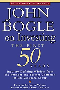 John Bogle on Investing: The First 50 Years (Great Ideas in Finance) by [Bogle, John C.]