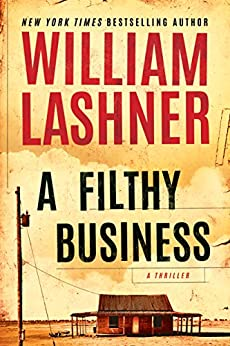 A Filthy Business [Kindle in Motion] by [Lashner, William]