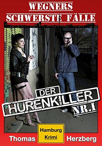 der-hurenkiller-wegners-schwerste-falle-1-teil-hamburg-krimi-german-edition