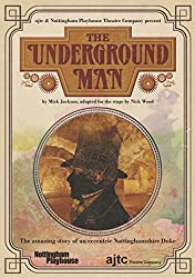 The Underground Man: adapted for the stage by Nick Wood