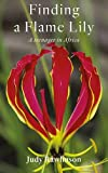 img - for Finding a Flame Lily: A Teenager in Africa book / textbook / text book