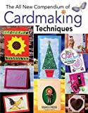 The All New Compendium of Cardmaking Techniques, Dawn Allen, 1844481611