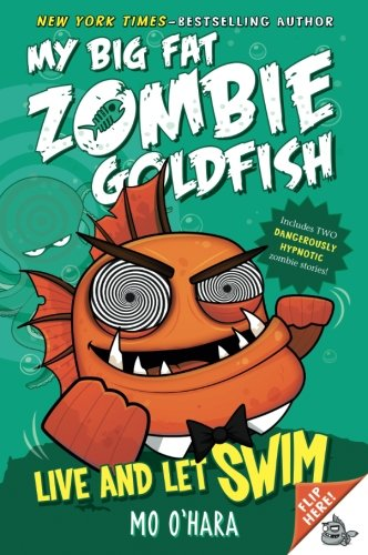 - Live and Let Swim: My Big Fat Zombie Goldfish