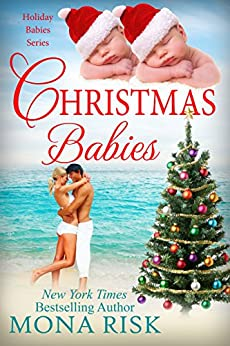 Christmas Babies (Holiday Babies Series Book 1) by [Risk, Mona]