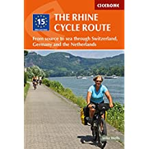 The Rhine Cycle Route: From source to sea through Switzerland, Germany and the Netherlands (Cicerone Cycling Guide)