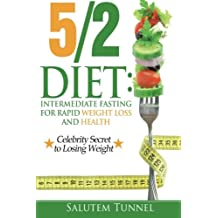 The 5 2 Diet: Intermediate Fasting For Rapid Weight Loss And Health (The Fast Diet, Fast Diet, Fast Diet For Beginners, Intermittent Fasting, 52 diet)