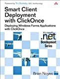 Smart Client Deployment with ClickOnce: Deploying Windows Forms Applications with ClickOnce Pdf