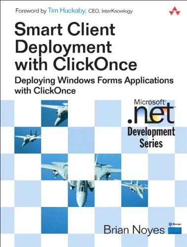 Download Smart Client Deployment with ClickOnce: Deploying Windows Forms Applications with ClickOnce Pdf