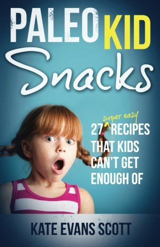 Paleo Kid Snacks Recipes Cookbook product image