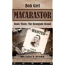 Macarastor Book Three: The Renegade Brand