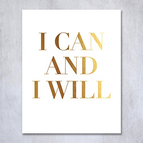 I Can And I Will Gold Foil Decor Home Wall Art Print Inspirational Motivational Quote Metallic Poster 5 Inches X 7 Inches