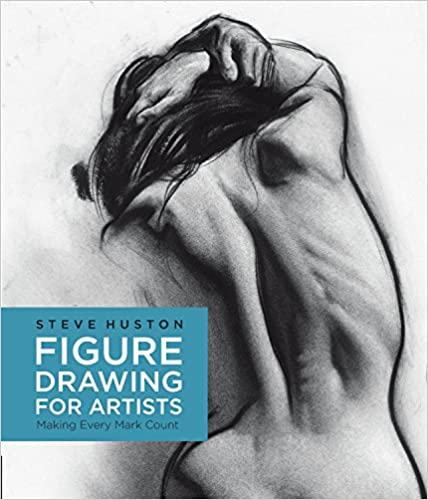 Figure Drawing For Artists: Making Every Mark Count por Steve Huston epub