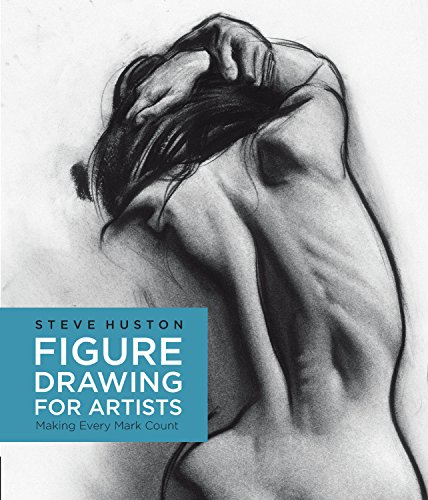 Figure Drawing for Artists: Making Every Mark Count by Rockport Publishers