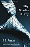 Fifty Shades of Grey: Book One of the Fifty Shades Trilogy (Fifty Shades of Grey Series)