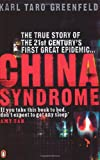 Front cover for the book China Syndrome: The True Story of the 21st Century's First Great Epidemic by Karl Taro Greenfeld