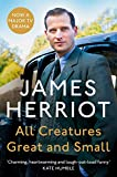 All Creatures Great and Small: The Classic Memoirs