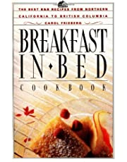 Breakfast in Bed Cookbook: The Best B and B Recipes From Northern California to British Columbia