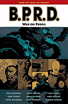 B.P.R.D.: War on Frogs by Mike Mignola and others