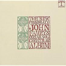 The New Possibility: John Fahey's Guitar Soli Christmas Album/Christmas with John Fahey, Vo