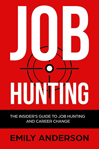 Job Hunting The Insider S Guide To Job Hunting And