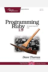 Programming Ruby 1.9: The Pragmatic Programmers' Guide (Facets of Ruby) Paperback