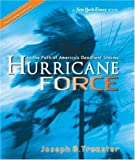 Hurricane Force: In the Path of America's Deadliest Storms (New York Times)