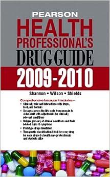Pearson Health Professional's Drug Guide 2009-2010
