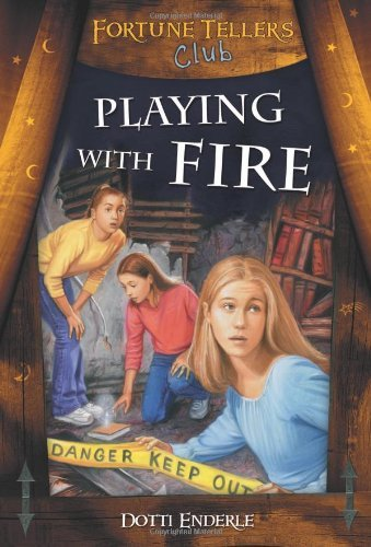 Playing with Fire: Fortune Tellers Club (Fortune Teller's Club Series Book -