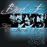 Best Of Slim & the Supreme Angels - 35 Years