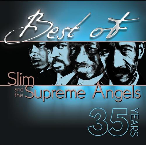 Best Of Slim & the Supreme Angels - 35 Years by Mcg Records