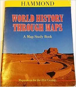 Amazon world history through maps map study book amazon world history through maps map study book 9780843774306 hammond incorporated books gumiabroncs Images